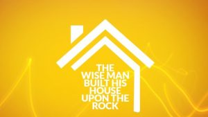 the-wise-man-builds-his-house-upon-the-rock